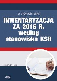Inwentaryzacja za 2016 r. według stanowiska KSR - Gyongyver Takats - ebook