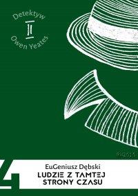 Ludzie z tamtej strony czasu - Eugeniusz Dębski - ebook