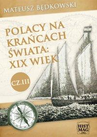 Polacy na krańcach świata: XIX wiek. Część III