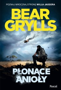 Płonące Anioły - Bear Grylls - ebook