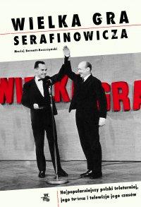 Wielka gra Serafinowicza - Maciej Bernatt-Reszczyński - ebook