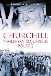 Churchill. Najlepszy sojusznik Polski