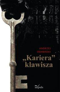 """""""Kariera"""" klawisza - Andrzej Dembiński - ebook"""