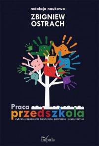 Praca przedszkola - Zbigniew Ostrach - ebook
