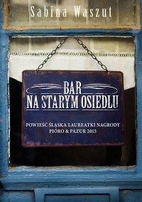 Bar na starym osiedlu - Sabina Waszut - ebook