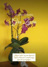 Gra życia - Wiktoria Ciesielska - ebook