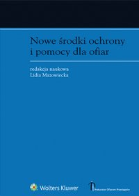 Nowe środki ochrony i pomocy dla ofiar - Lidia Mazowiecka - ebook