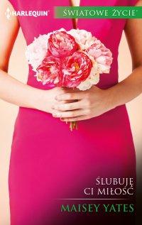 Ślubuję ci miłość - Maisey Yates - ebook