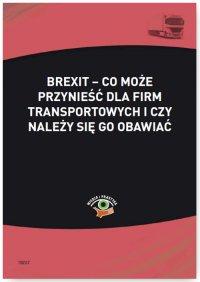 Brexit – co może przynieść dla firm transportowych i czy należy się go obawiać - Bogdan Kowalski - ebook