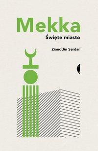 Mekka - Ziauddin Sardar - ebook
