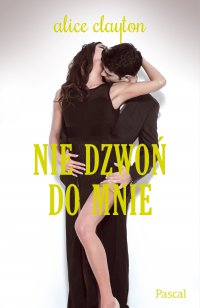 Nie dzwoń do mnie - Alice Clayton - ebook