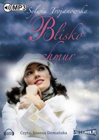 Blisko chmur - Sylwia Trojanowska - audiobook