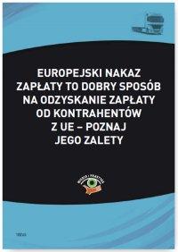 Europejski nakaz zapłaty to dobry sposób na odzyskanie zapłaty od kontrahentów z UE – poznaj jego zalety - Małgorzata Skonieczna - ebook
