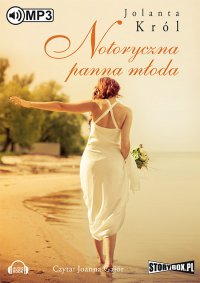 Notoryczna panna młoda - Jolanta Król - audiobook