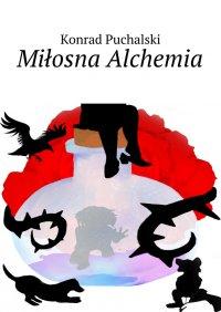 Miłosna Alchemia - Konrad Puchalski - ebook