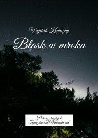 Blask wmroku - Wojciech Konieczny - ebook