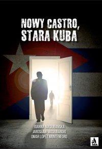 Nowy Castro, stara Kuba - Jarosław Masiubański - ebook