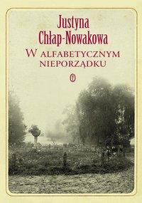 W alfabetycznym nieporządku - Justyna Chłap-Nowakowa - ebook