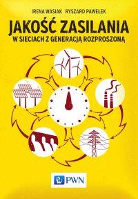 Jakość zasilania w sieciach z generacją rozproszoną - Irena Wasiak - ebook