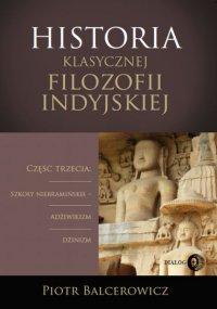 Historia klasycznej filozofii indyjskiej. Część trzecia: szkoły niebramińskie - adżiwikizm i dżinizm - Piotr Balcerowicz - ebook