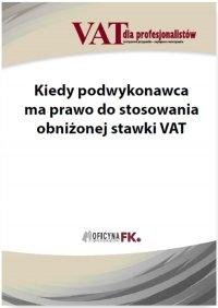 Kiedy podwykonawca ma prawo do stosowania obniżonej stawki VAT