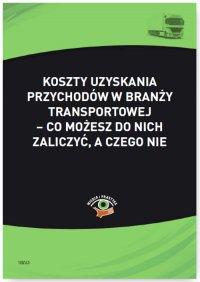 Koszty uzyskania przychodów w branży transportowej - co możesz do nich zaliczyć, a czego nie - Cezary Młotek - ebook