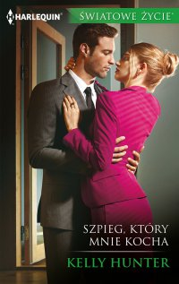 Szpieg, który mnie kocha - Kelly Hunter - ebook