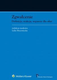 Zgwałcenie. Definicja, reakcja, wsparcie dla ofiar - Lidia Mazowiecka - ebook