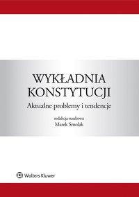 Wykładnia konstytucji. Aktualne problemy i tendencje - Jarosław Mikołajewicz - ebook