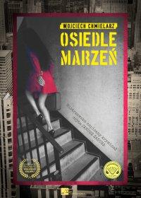 Osiedle marzeń - Wojciech Chmielarz - audiobook