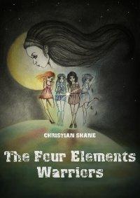 The Four Elements Warriors - Christian Shane - ebook
