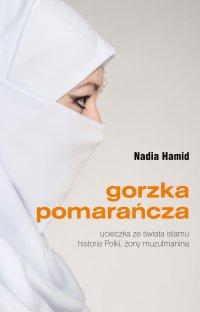 Gorzka pomarańcza - Nadia Hamid - ebook