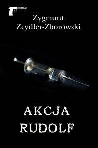 Akcja Rudolf - Zygmunt Zeydler-Zborowski - ebook