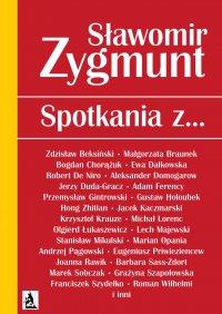 Spotkania z… - Sławomir Zygmunt - ebook