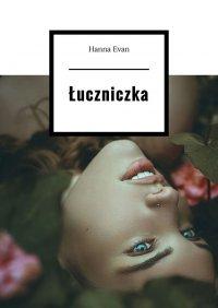 Łuczniczka - Hanna Evan - ebook
