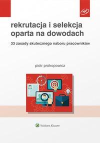 Rekrutacja i selekcja oparta na dowodach. 33 zasady skutecznego naboru pracowników