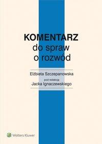 Komentarz do spraw o rozwód - Elżbieta Szczepanowska - ebook