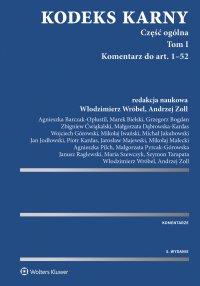 Kodeks karny. Część ogólna. Tom I. Komentarz do art. 1-52 (cz.1). Komentarz do art. 53-116 (cz. 2) - Małgorzata Dąbrowska-Kardas - ebook