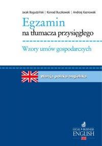 Egzamin na tłumacza przysięgłego. Wzory umów gospodarczych. Język angielski - Jacek Bogudziński - ebook