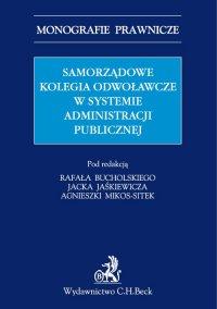 Samorządowe kolegia odwoławcze w systemie administracji publicznej - Rafał Bucholski - ebook