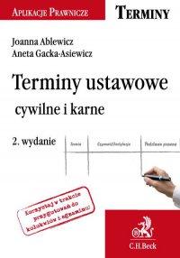 Terminy ustawowe cywilne i karne. Wydanie 2 - Joanna Ablewicz - ebook
