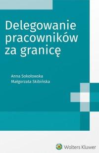 Delegowanie pracowników za granicę - Małgorzata Skibińska - ebook