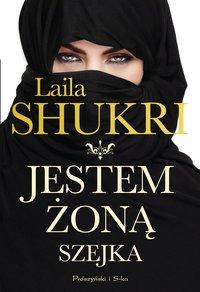 Jestem żoną szejka - Laila Shukri - ebook