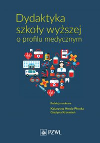 Dydaktyka szkoły wyższej o profilu medycznym - Katarzyna Herda-Płonka - ebook