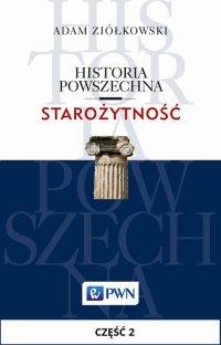 Historia powszechna. Starożytność. Część 2 - Adam Ziółkowski - ebook