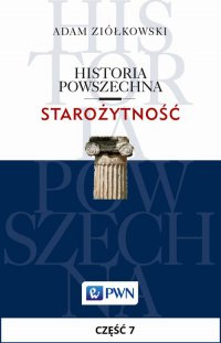 Historia powszechna. Starożytność. Część 7 - Adam Ziółkowski - ebook