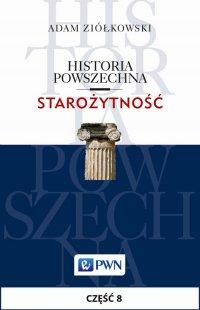 Historia powszechna. Starożytność. Część 8 - Adam Ziółkowski - ebook
