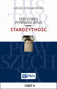 Historia powszechna. Starożytność. Część 6 - Adam Ziółkowski - ebook
