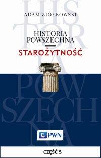 Historia powszechna. Starożytność. Część 5 - Adam Ziółkowski - ebook