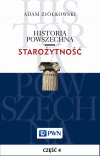 Historia powszechna. Starożytność. Część 4 - Adam Ziółkowski - ebook